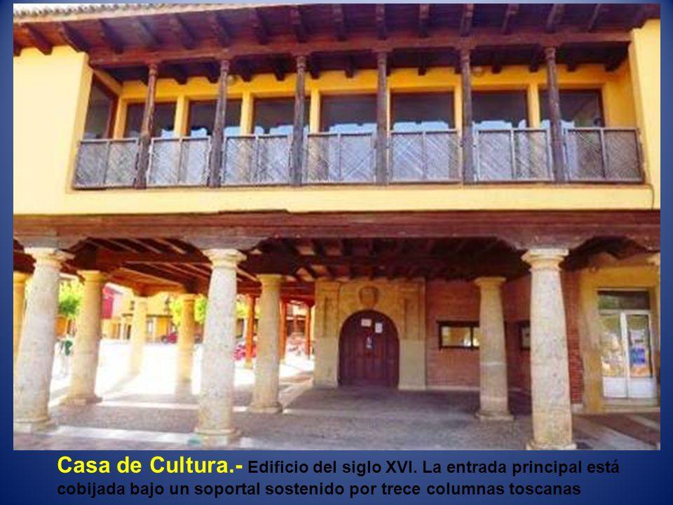 Casa de Cultura. - Edificio del siglo XVI