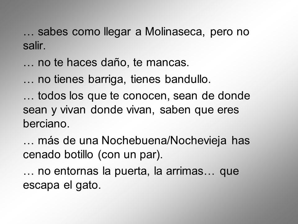 … sabes como llegar a Molinaseca, pero no salir.