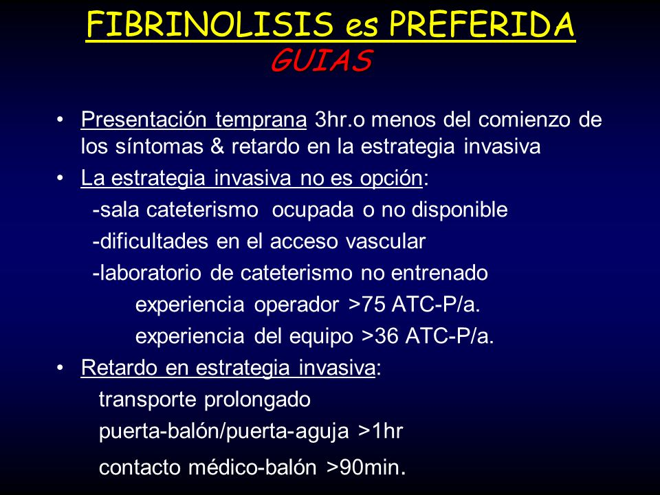 FIBRINOLISIS es PREFERIDA