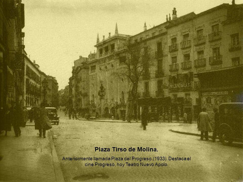 Plaza Tirso de Molina. Anteriormente llamada Plaza del Progreso.(1933).