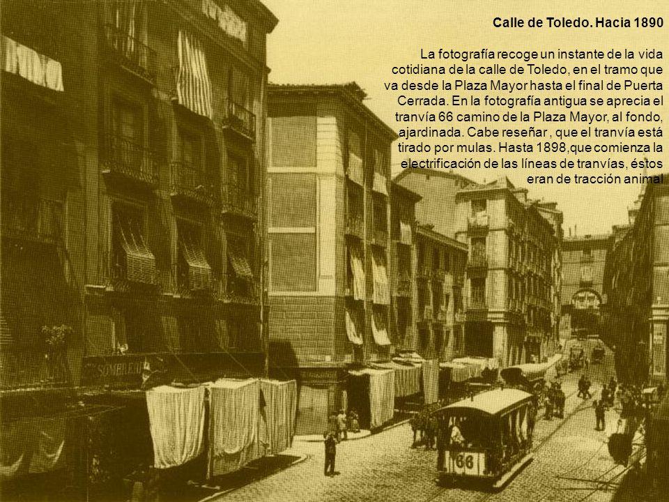Calle de Toledo. Hacia 1890