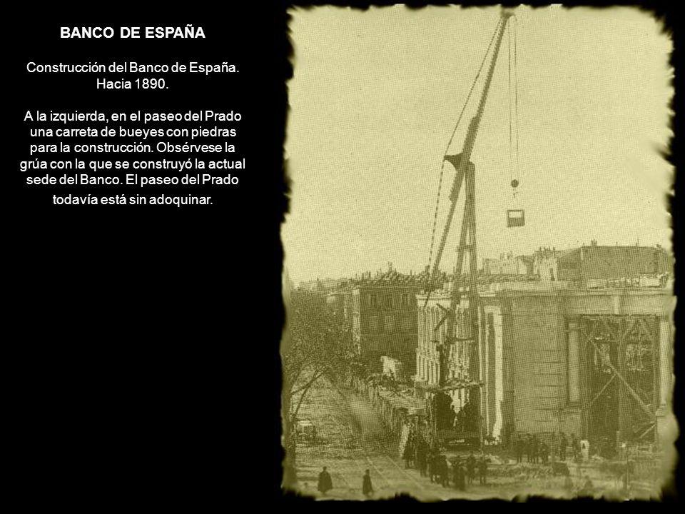 Construcción del Banco de España. Hacia 1890.