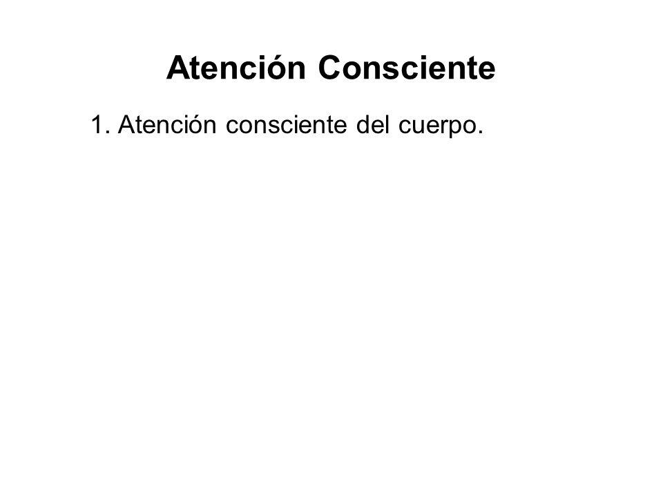 1. Atención consciente del cuerpo.