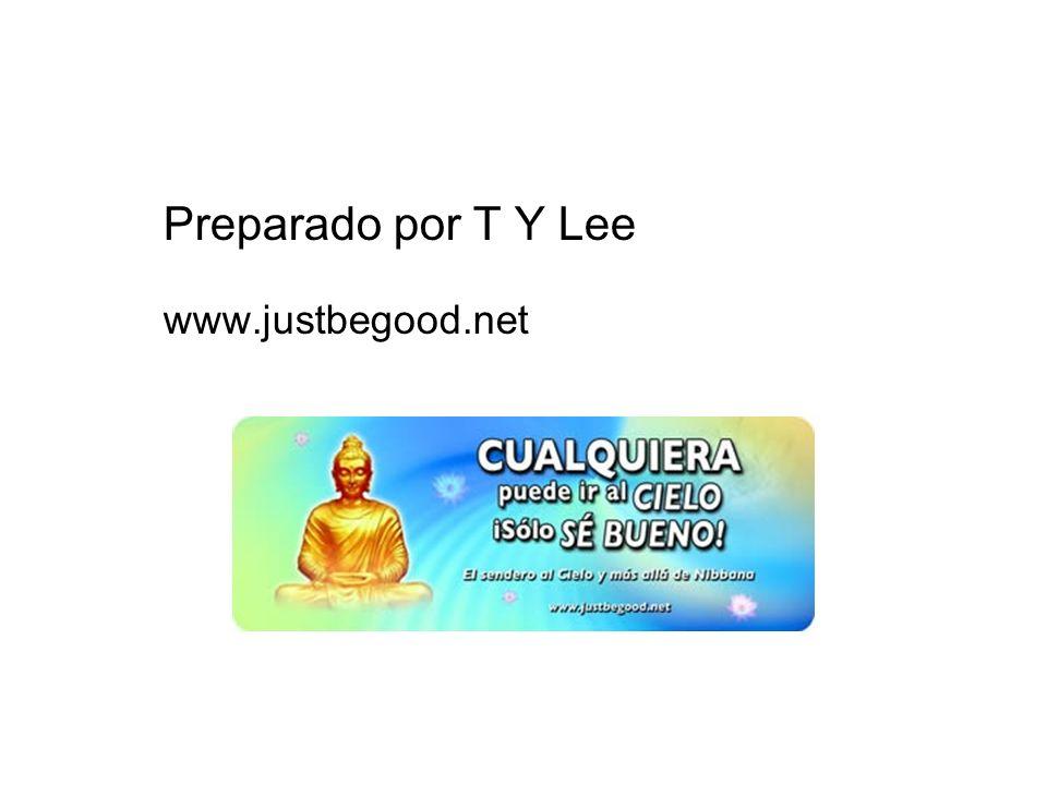 Preparado por T Y Lee www.justbegood.net