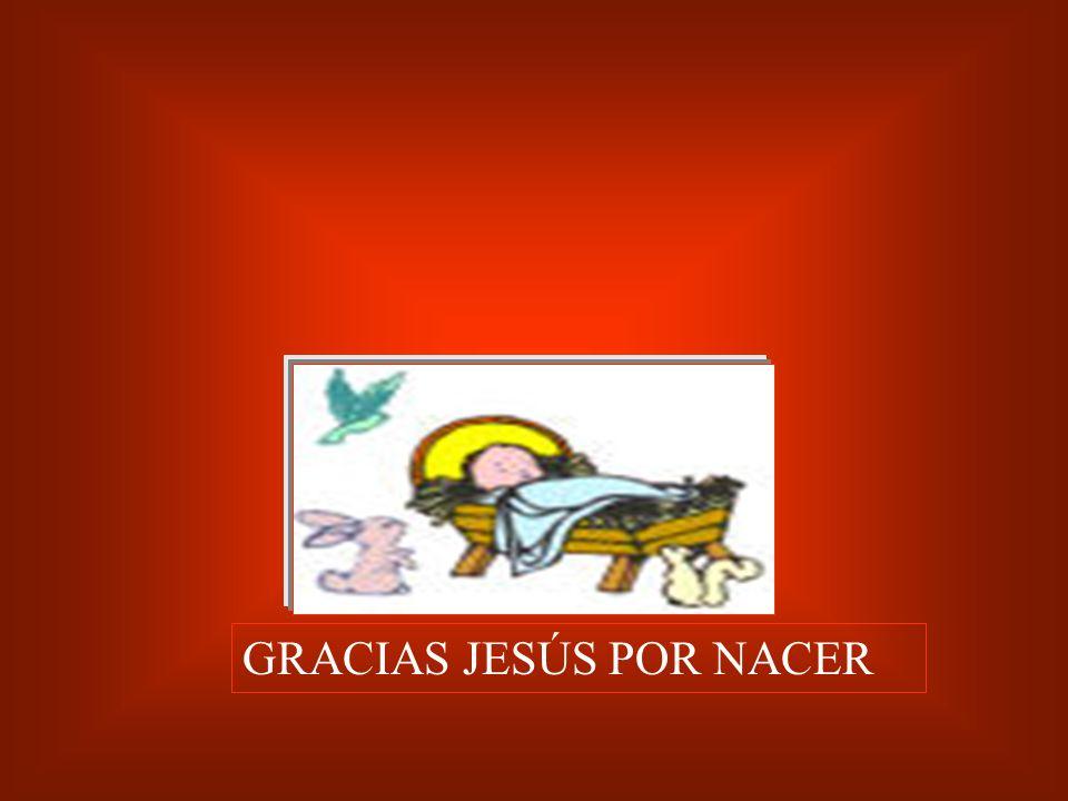 GRACIAS JESÚS POR NACER