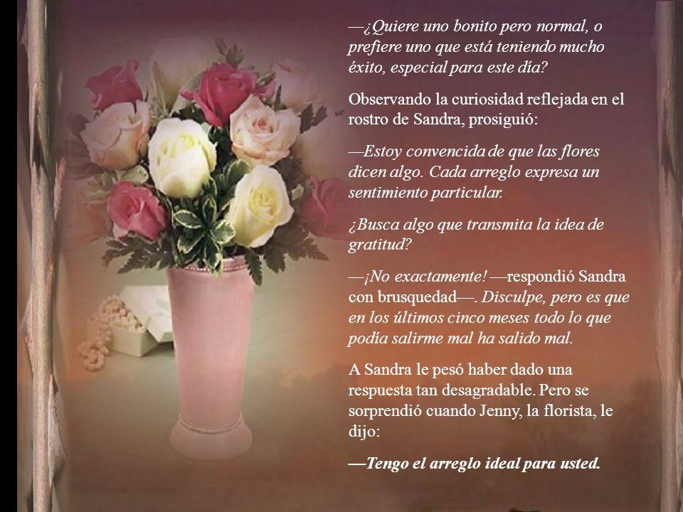 —¿Quiere uno bonito pero normal, o prefiere uno que está teniendo mucho éxito, especial para este día