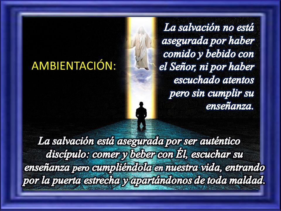 La salvación no está asegurada por haber comido y bebido con el Señor, ni por haber escuchado atentos pero sin cumplir su enseñanza.