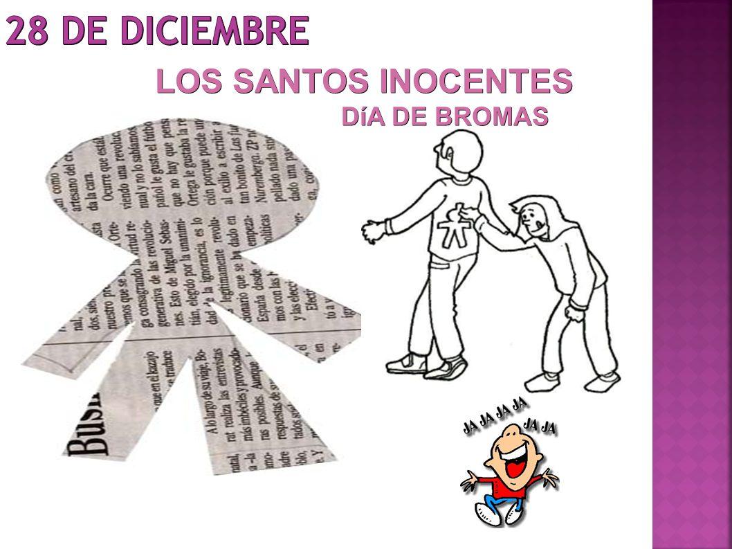 28 DE DICIEMBRE LOS SANTOS INOCENTES DíA DE BROMAS