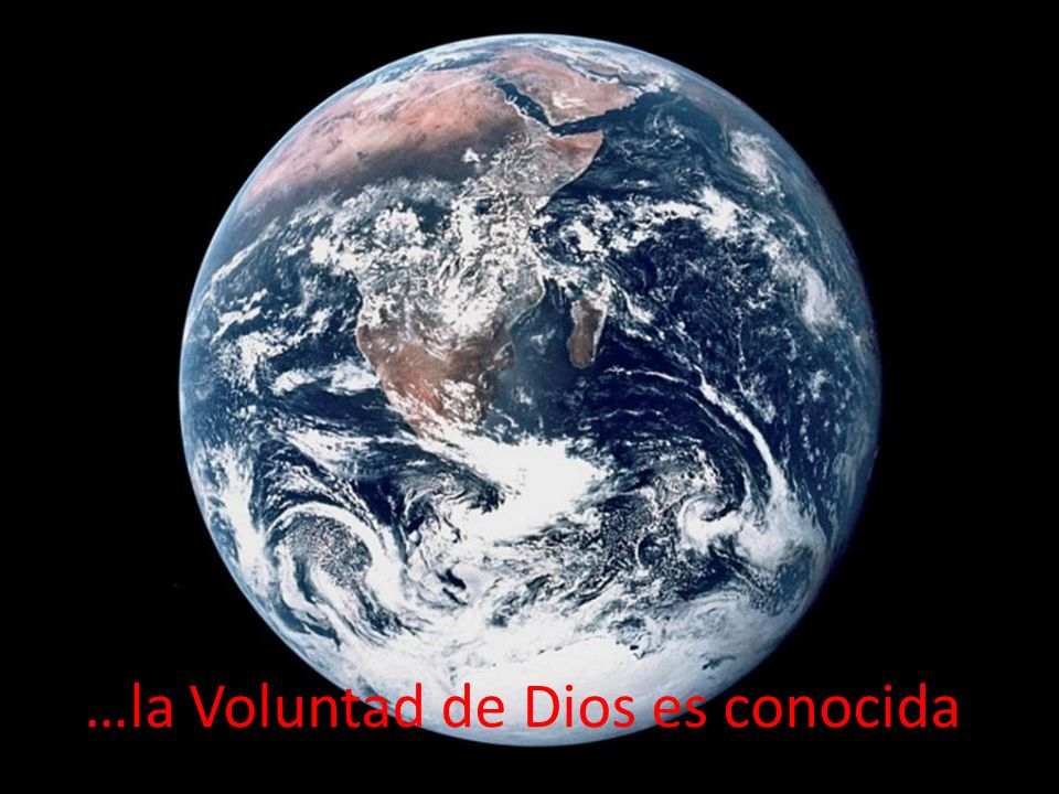 …la Voluntad de Dios es conocida