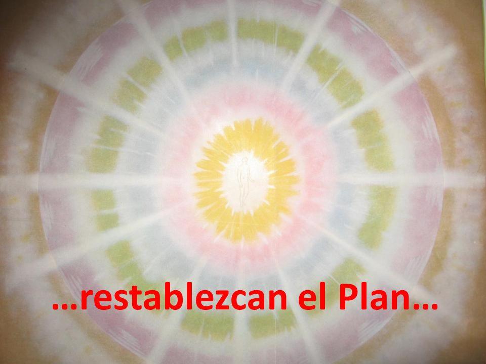 …restablezcan el Plan…