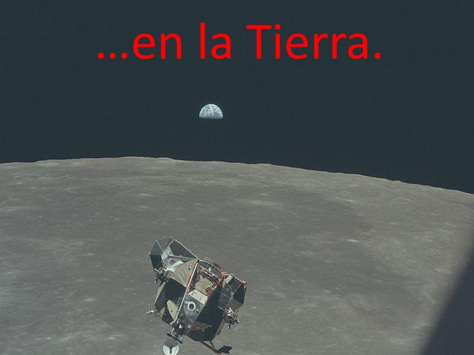 …en la Tierra.