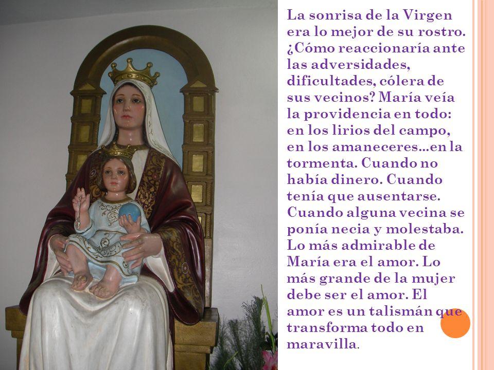 La sonrisa de la Virgen era lo mejor de su rostro