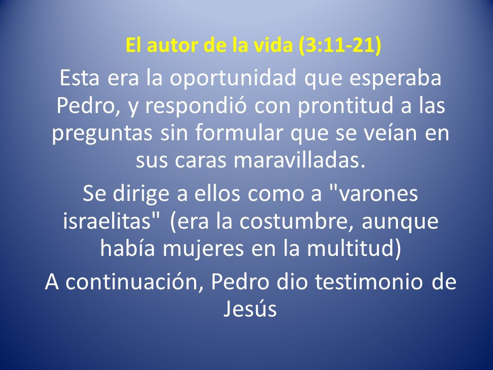A continuación, Pedro dio testimonio de Jesús