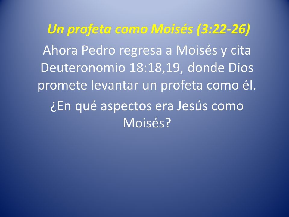 Un profeta como Moisés (3:22-26)