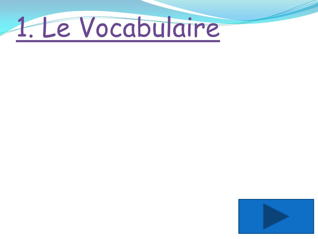 1. Le Vocabulaire