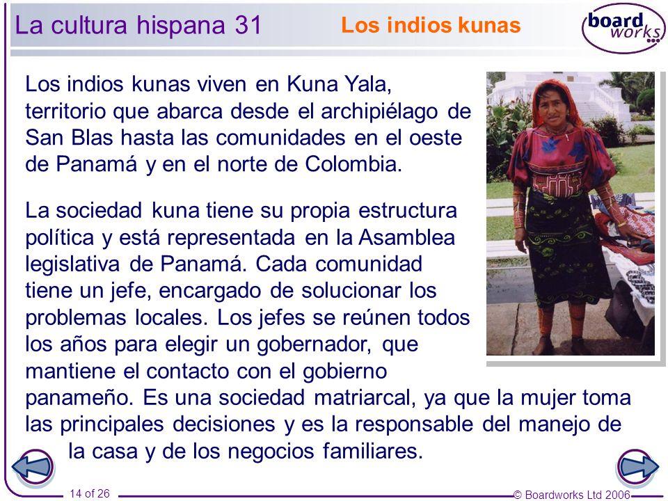 La cultura hispana 31 Los indios kunas