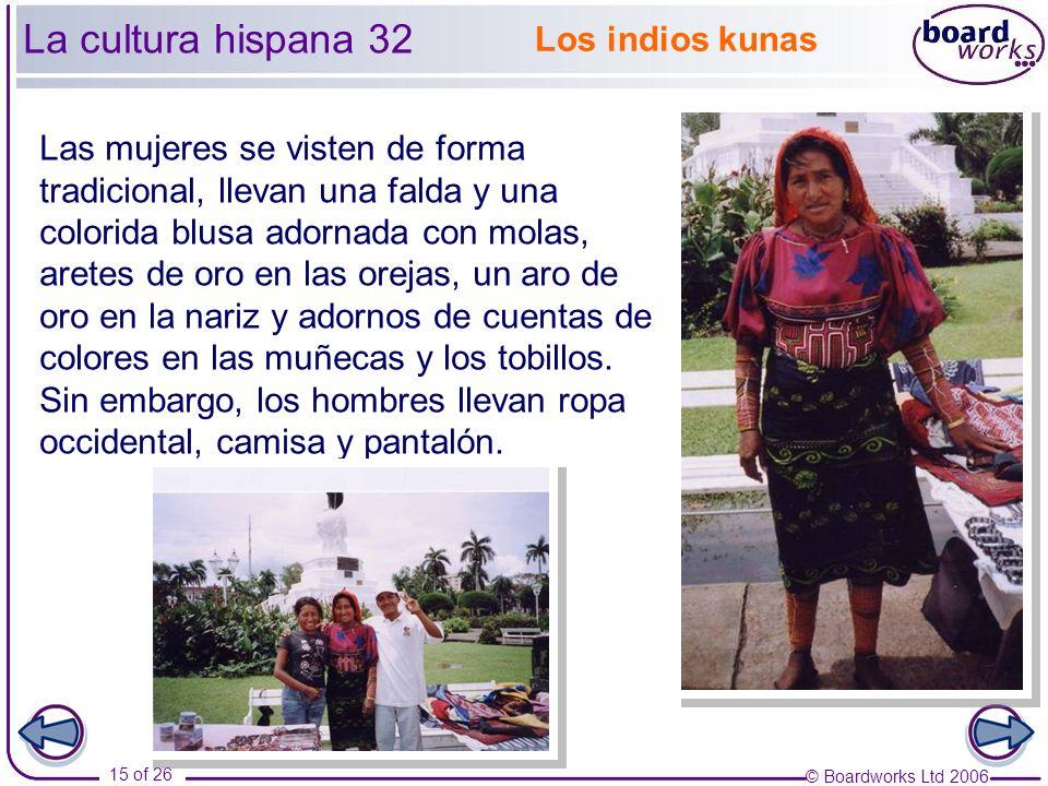 La cultura hispana 32 Los indios kunas