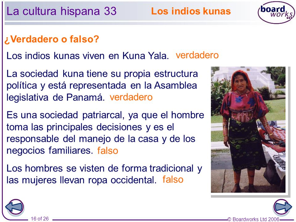 La cultura hispana 33 Los indios kunas ¿Verdadero o falso