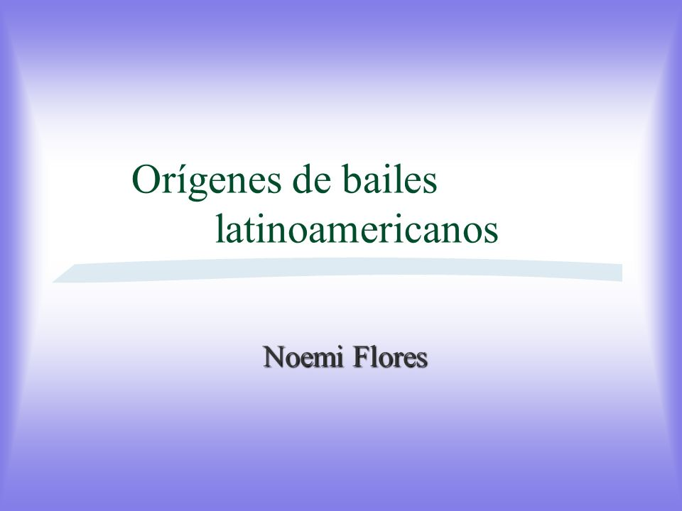 Orígenes de bailes latinoamericanos