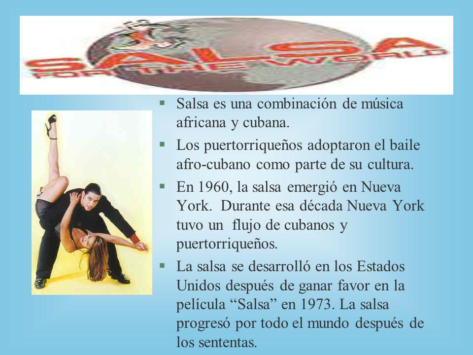 Salsa es una combinación de música africana y cubana.