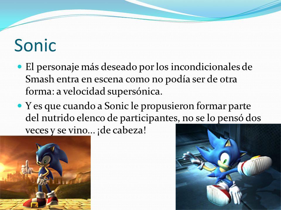 Sonic El personaje más deseado por los incondicionales de Smash entra en escena como no podía ser de otra forma: a velocidad supersónica.