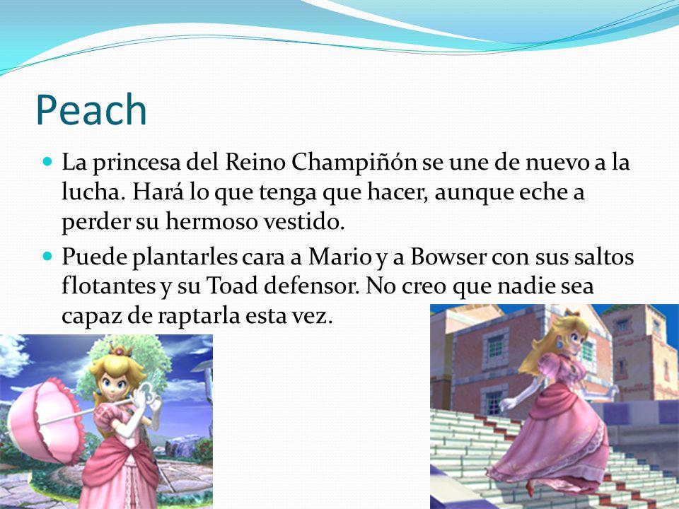 Peach La princesa del Reino Champiñón se une de nuevo a la lucha. Hará lo que tenga que hacer, aunque eche a perder su hermoso vestido.
