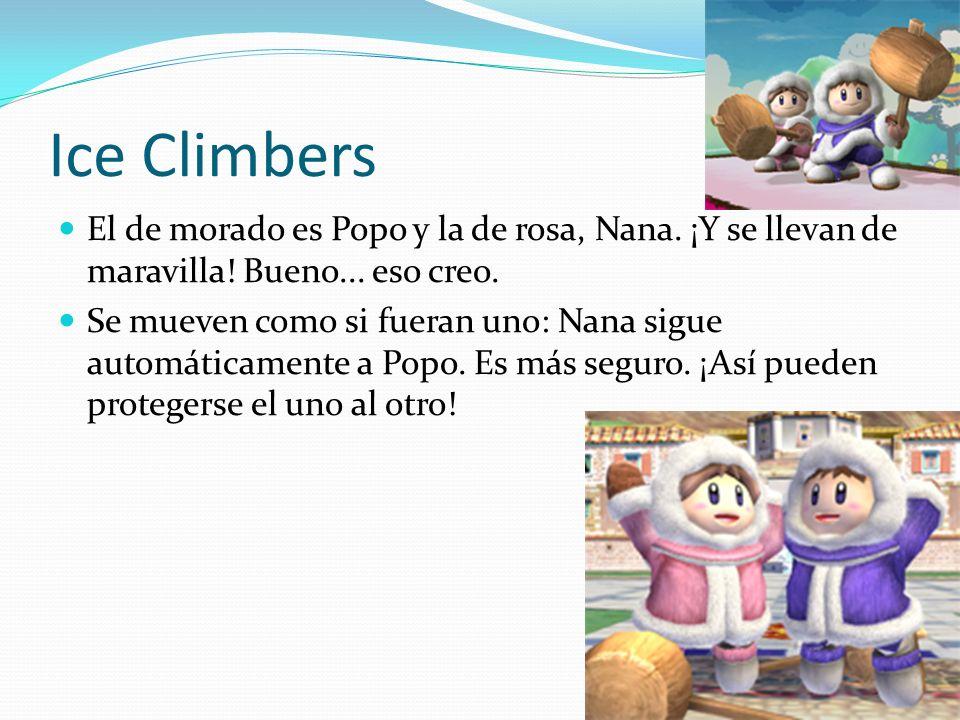 Ice Climbers El de morado es Popo y la de rosa, Nana. ¡Y se llevan de maravilla! Bueno... eso creo.