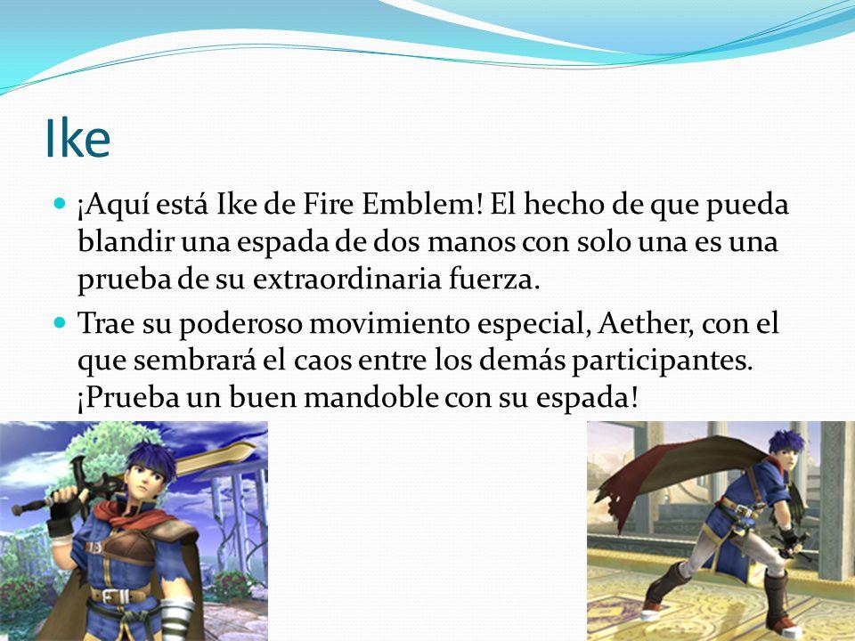 Ike ¡Aquí está Ike de Fire Emblem! El hecho de que pueda blandir una espada de dos manos con solo una es una prueba de su extraordinaria fuerza.