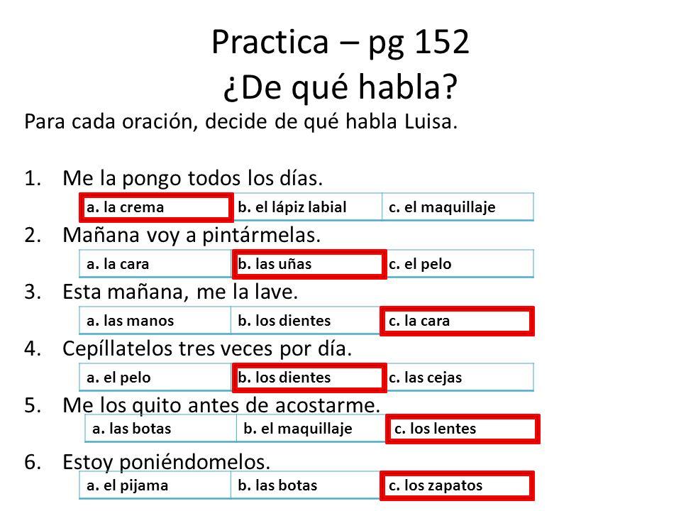 Practica – pg 152 ¿De qué habla