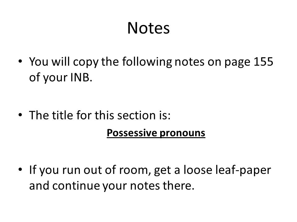 Notes You will copy the following notes on page 155 of your INB.