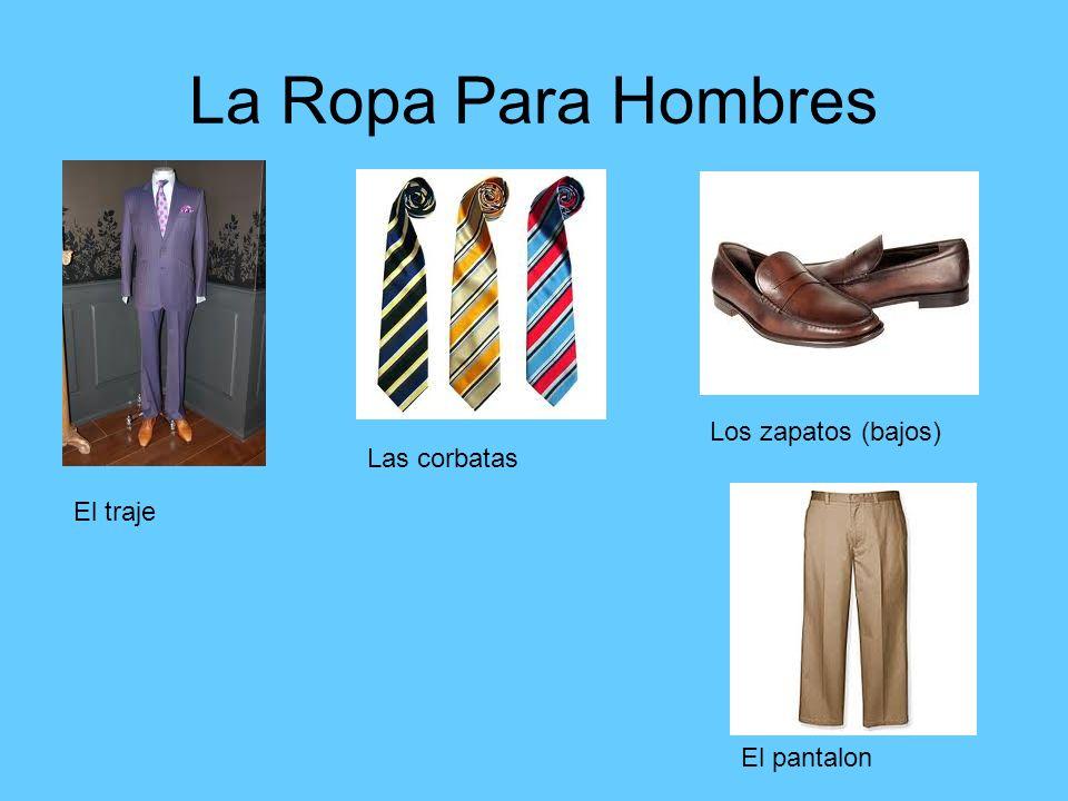 La Ropa Para Hombres Los zapatos (bajos) Las corbatas El traje