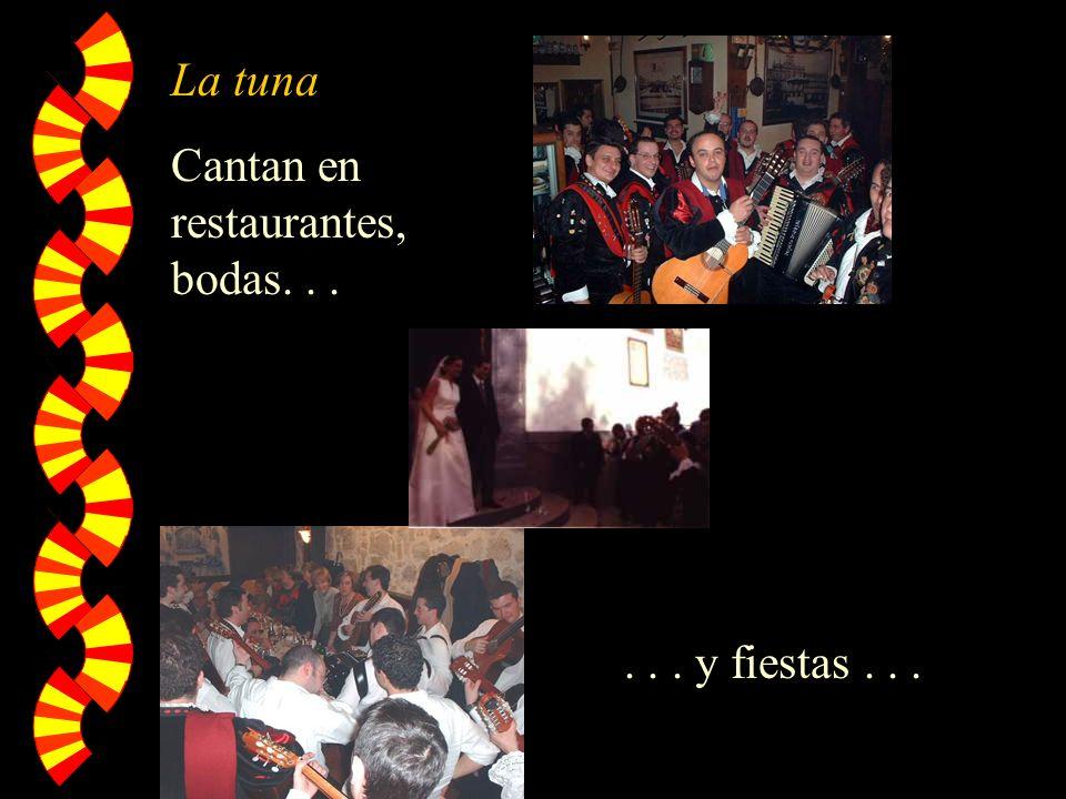La tuna Cantan en restaurantes, bodas. . . . . . y fiestas . . .