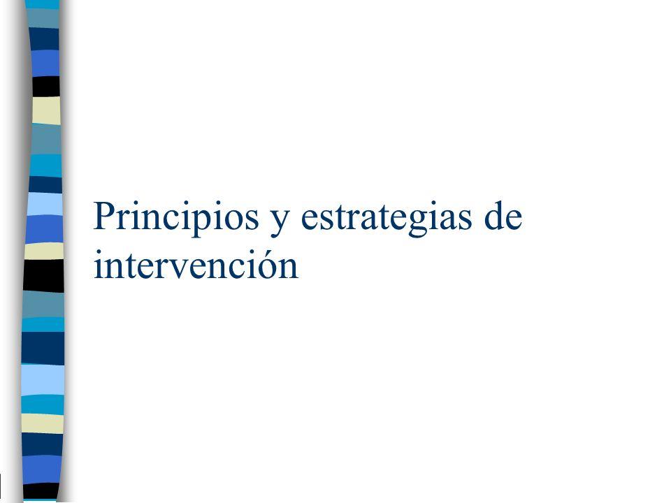 Principios y estrategias de intervención
