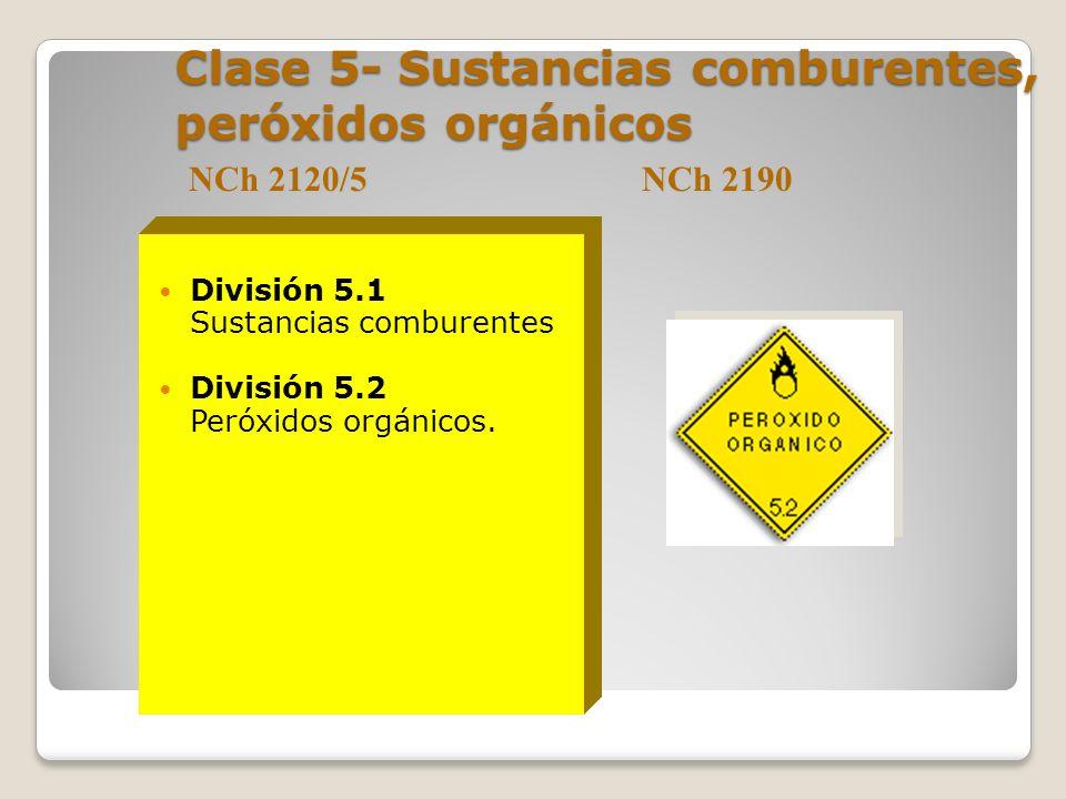 Clase 5- Sustancias comburentes, peróxidos orgánicos