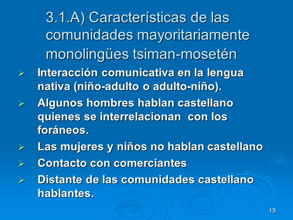 3.1.A) Características de las comunidades mayoritariamente monolingües tsiman-mosetén