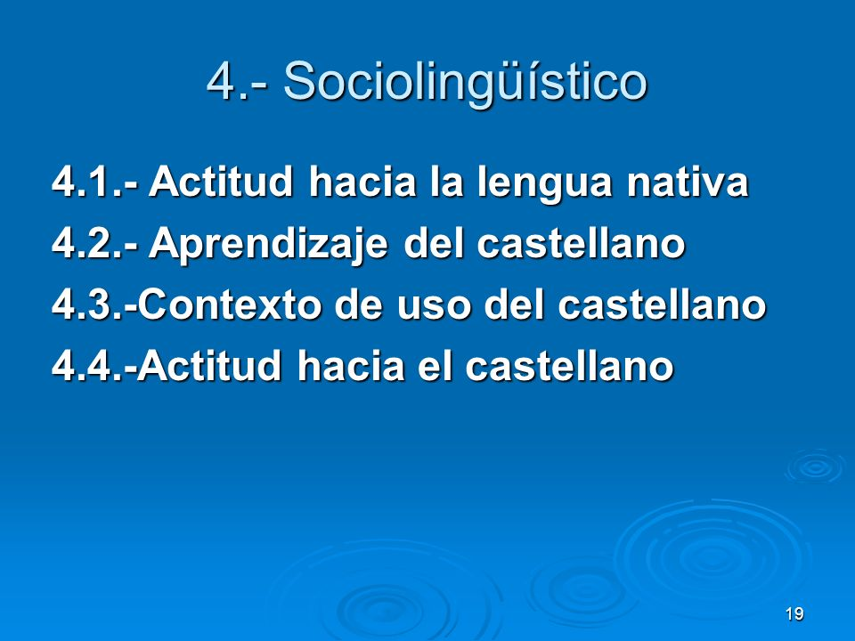 4.- Sociolingüístico 4.1.- Actitud hacia la lengua nativa