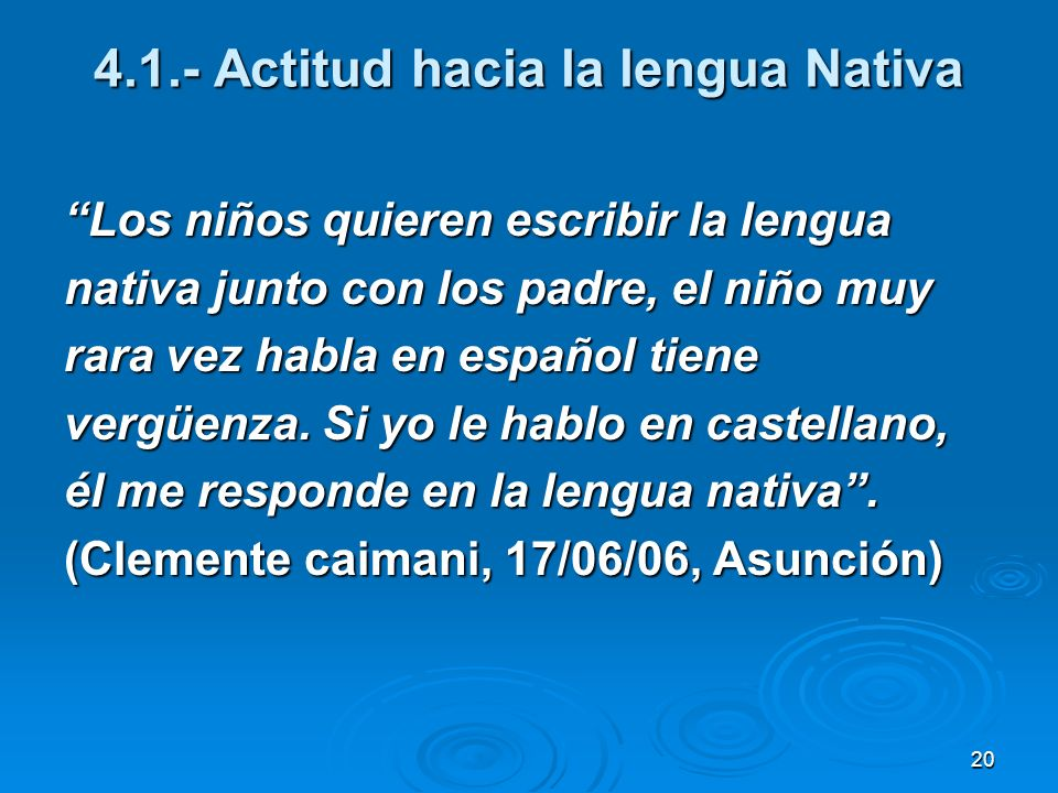 4.1.- Actitud hacia la lengua Nativa