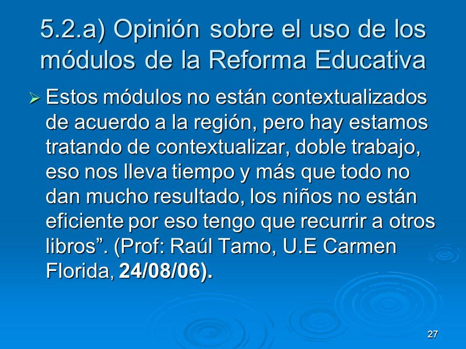 5.2.a) Opinión sobre el uso de los módulos de la Reforma Educativa