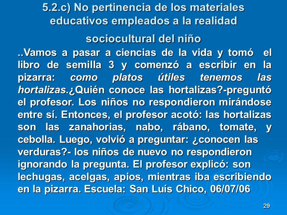 5.2.c) No pertinencia de los materiales educativos empleados a la realidad sociocultural del niño