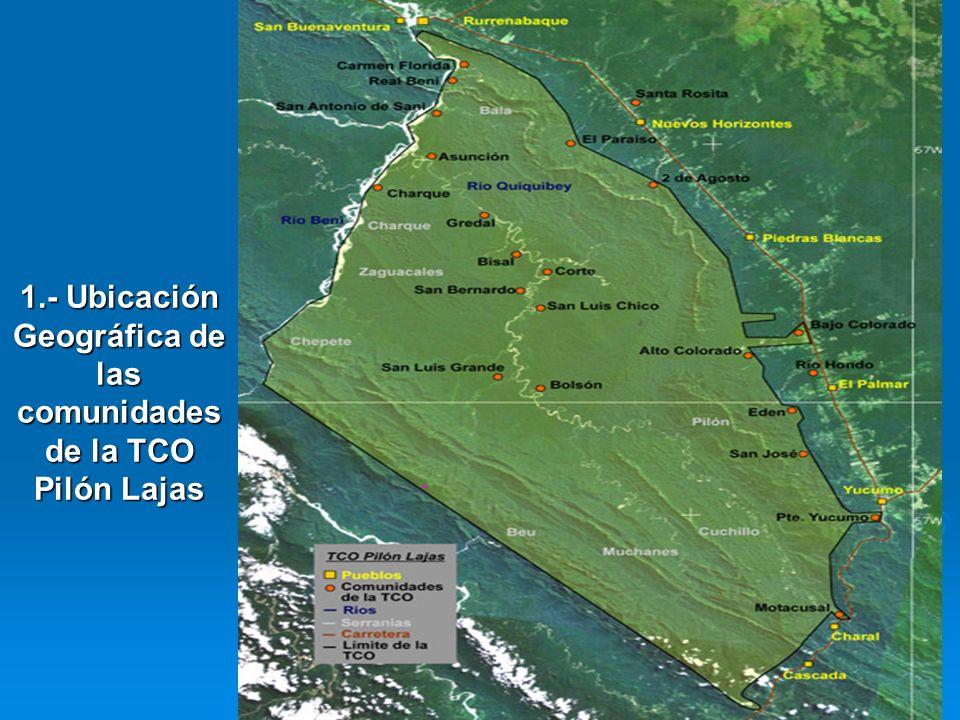 1.- Ubicación Geográfica de las comunidades de la TCO Pilón Lajas