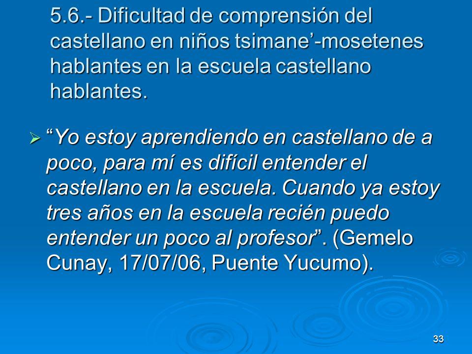 5.6.- Dificultad de comprensión del castellano en niños tsimane'-mosetenes hablantes en la escuela castellano hablantes.