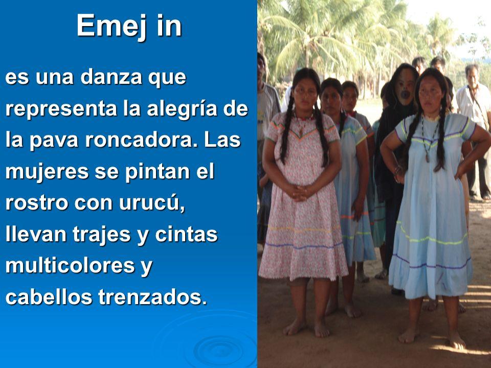 Emej in es una danza que representa la alegría de