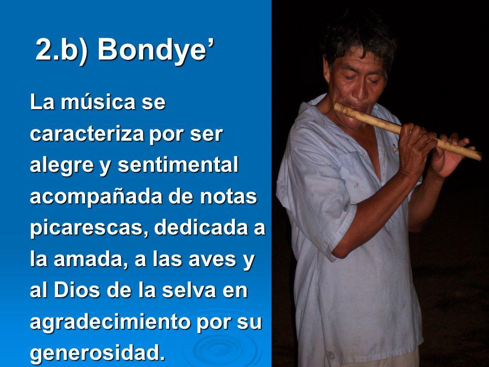 2.b) Bondye' La música se caracteriza por ser alegre y sentimental