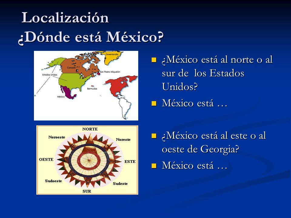 Localización ¿Dónde está México