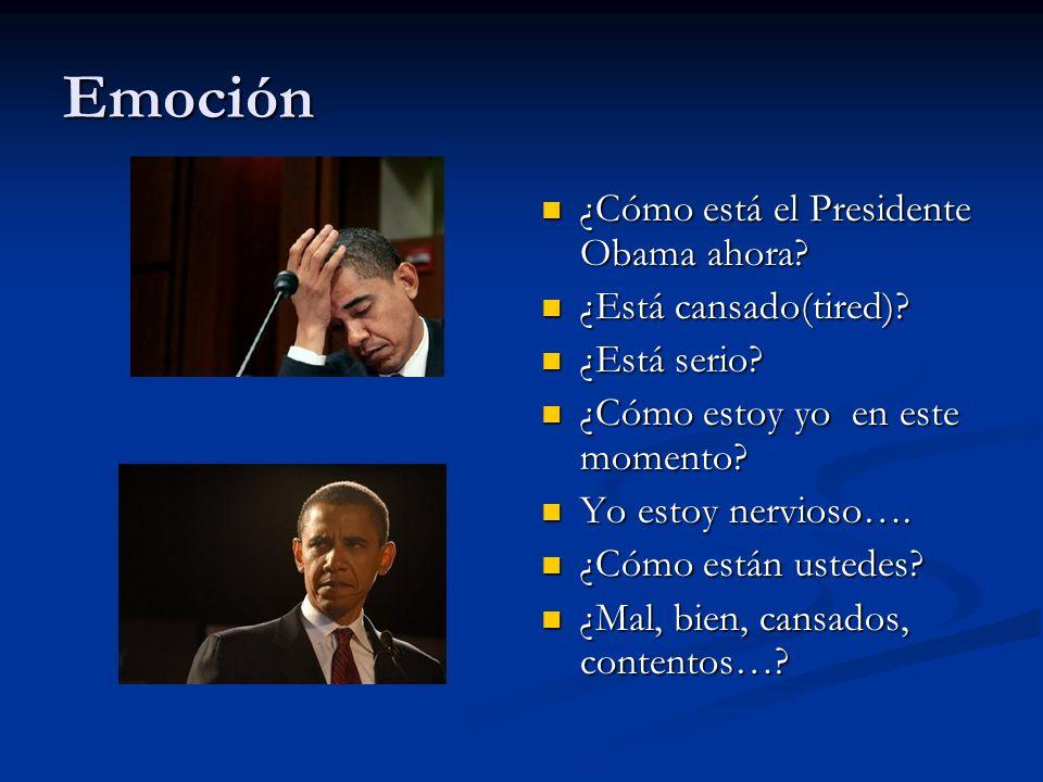 Emoción ¿Cómo está el Presidente Obama ahora ¿Está cansado(tired)