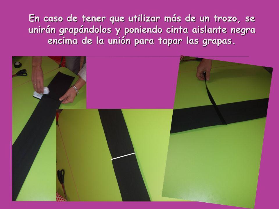 En caso de tener que utilizar más de un trozo, se unirán grapándolos y poniendo cinta aislante negra encima de la unión para tapar las grapas.