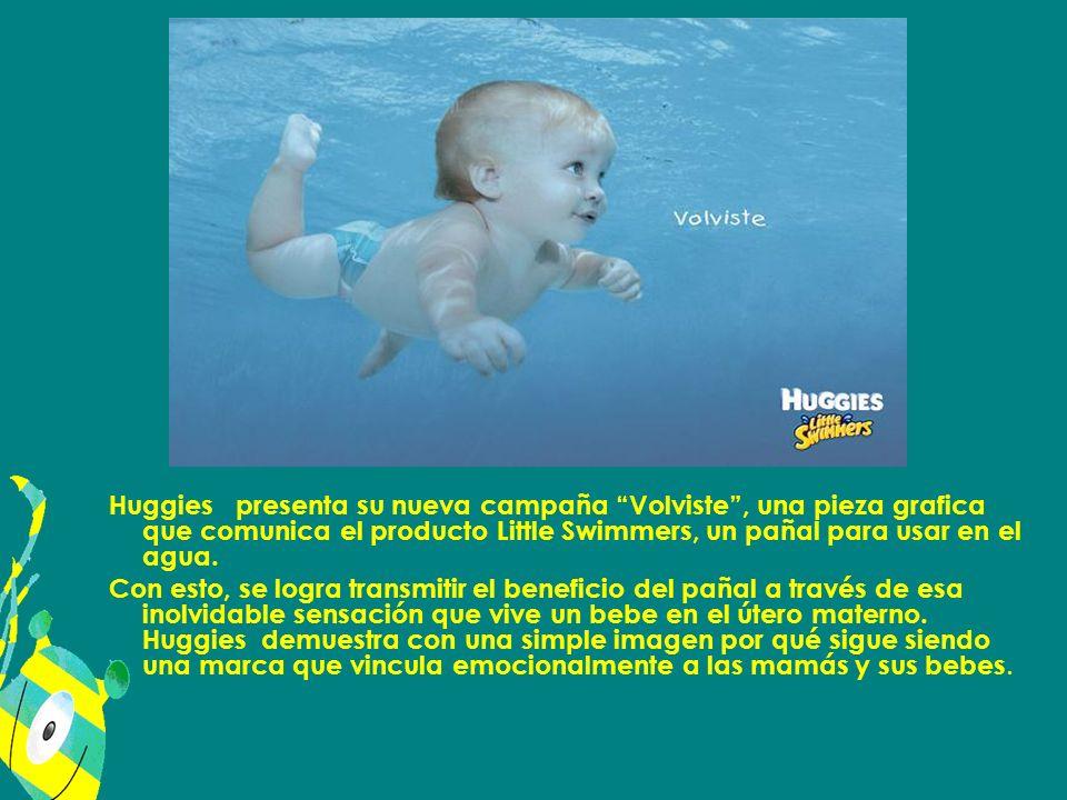 Huggies presenta su nueva campaña Volviste , una pieza grafica que comunica el producto Little Swimmers, un pañal para usar en el agua.