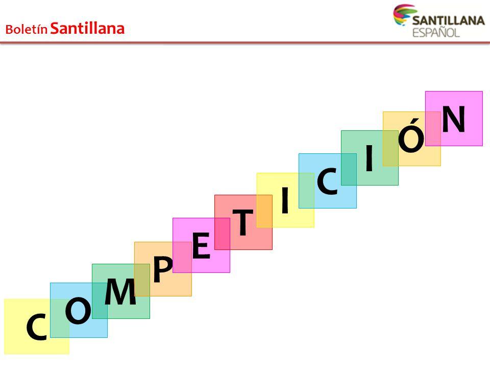 Boletín Santillana N Ó I C I T E P M O C