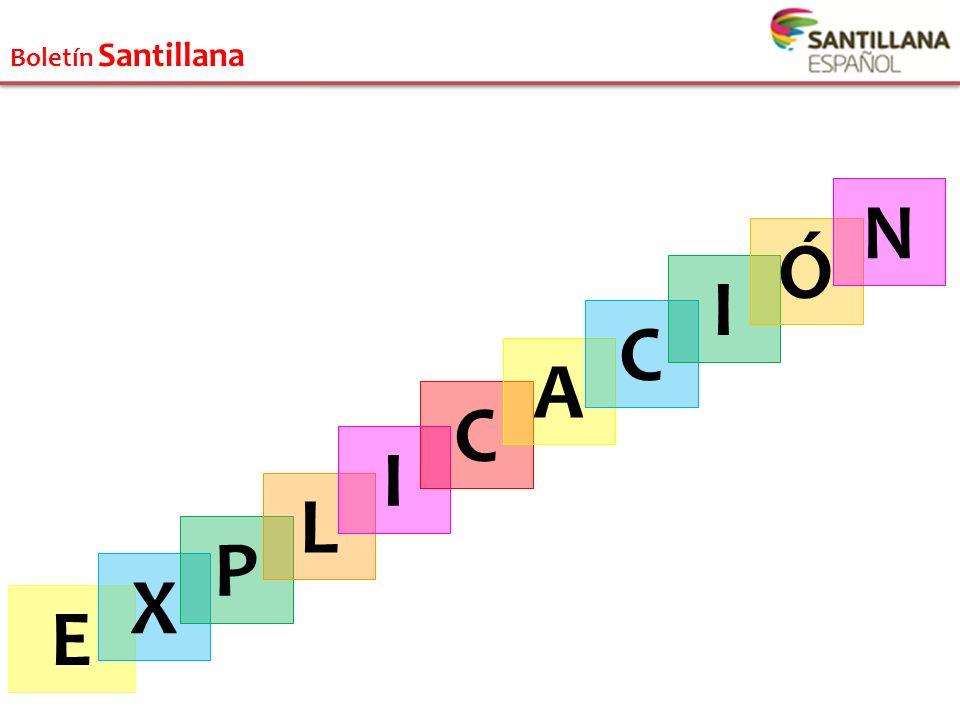 Boletín Santillana N Ó I C A C I L P X E
