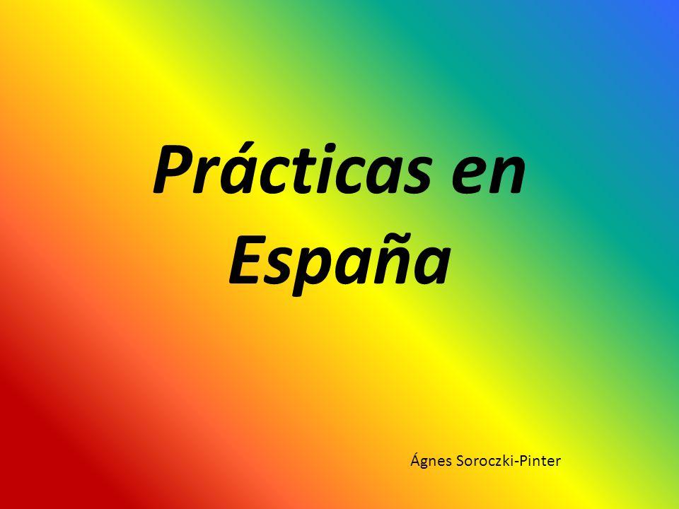 Prácticas en España Ágnes Soroczki-Pinter